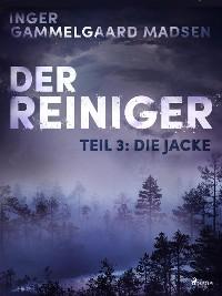 Cover Der Reiniger: Die Jacke - Teil 3