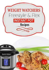 Cover Weight Watchers Instant Pot Freestyle Recipes 2018