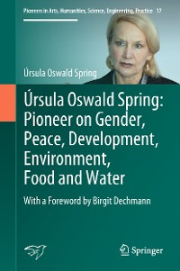 Cover Úrsula Oswald Spring: Pioneer on Gender, Peace, Development, Environment, Food and Water