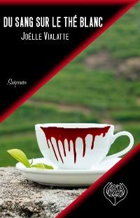 Cover Du sang sur le thé blanc