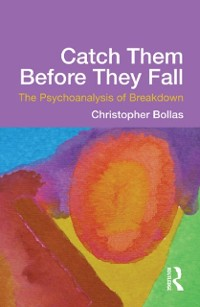 Cover Catch Them Before They Fall: The Psychoanalysis of Breakdown