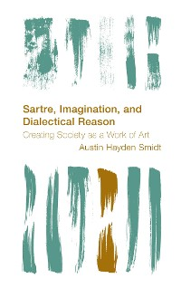 Cover Sartre, Imagination and Dialectical Reason