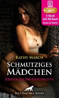 Cover Schmutziges Mädchen   Erotik Audio SM-Story   Erotisches SM-Hörbuch