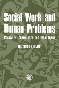 Cover Social Work and Human Problems: Casework, Consultation and Other Topics
