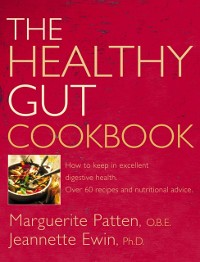 Cover Healthy Gut Cookbook: How to Keep in Excellent Digestive Health with 60 Recipes and Nutrition Advice