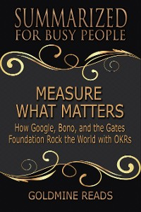Cover Summarized for Busy People - Measure What Matters