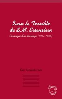Cover Ivan le terrible de s. m. eisenstein - chronique d'un tourna
