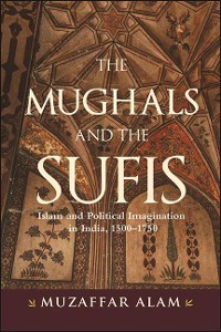 Cover The Mughals and the Sufis