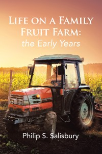 Cover Life on a Family Fruit Farm: the Early Years