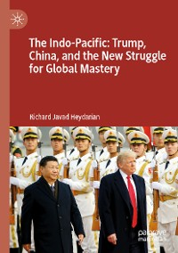 Cover The Indo-Pacific: Trump, China, and the New Struggle for Global Mastery