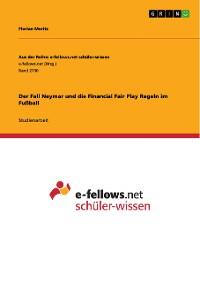 Cover Der Fall Neymar und die Financial Fair Play Regeln im Fußball