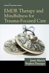 Cover EMDR Therapy and Mindfulness for Trauma-Focused Care