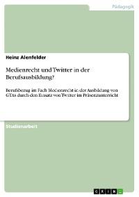 Cover Medienrecht und Twitter in der Berufsausbildung?