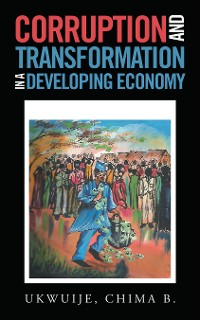 Cover Corruption and Transformation in a Developing Economy
