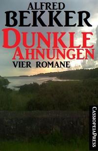 Cover Dunkle Ahnungen (Vier unheimliche Romane)