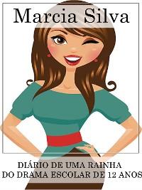 Cover Diario De Uma Rainha Do Drama Escolar De 12 Anos
