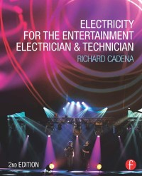 Cover Electricity for the Entertainment Electrician & Technician