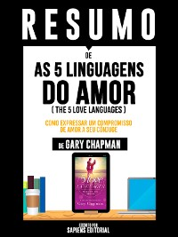Cover Resumo De As 5 Linguagens Do Amor (The 5 Love Languages): Como Expressar Um Compromisso De Amor A Seu Cônjuge - De Gary Chapman
