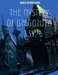 Cover The Void Apostasy : The Mystery of Gregoruta 13 Y
