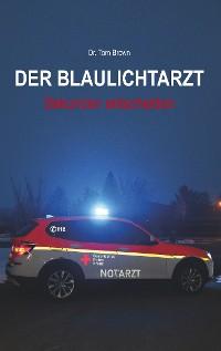 Cover Der Blaulichtarzt