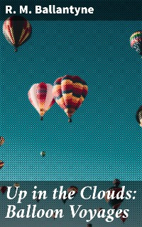 Cover Up in the Clouds: Balloon Voyages