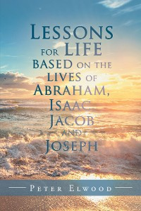 Cover Lessons for Life Based on the Lives of Abraham, Isaac, Jacob, and Joseph