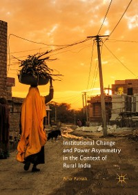 Cover Institutional Change and Power Asymmetry in the Context of Rural India