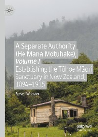 Cover A Separate Authority (He Mana  Motuhake), Volume I
