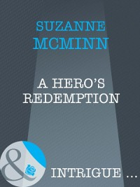 Cover Hero's Redemption (Mills & Boon Intrigue) (Haven, Book 2)