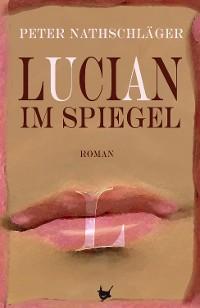 Cover Lucian im Spiegel