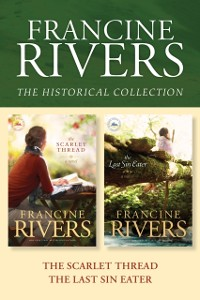 Cover Francine Rivers Historical Collection: The Scarlet Thread / The Last Sin Eater