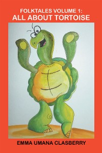 Cover Folktales Volume 1: All About Tortoise