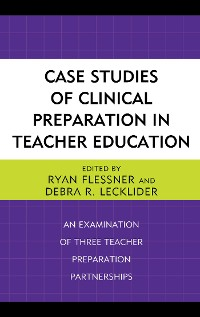 Cover Case Studies of Clinical Preparation in Teacher Education