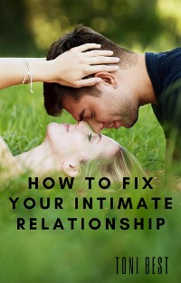 Cover How To Fix Your Intimate Relationship
