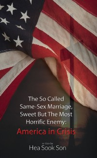 Cover So Called Same-Sex Marriage, Sweet but the Most Horrific Enemy