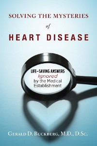 Cover Solving the Mysteries of Heart Disease