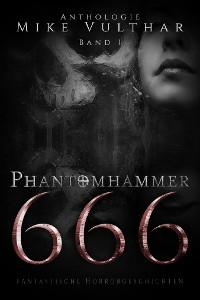 Cover Phantomhammer 666 – Band 1