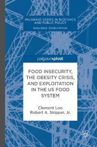 Cover Food Insecurity, the Obesity Crisis, and Exploitation in the US Food System