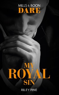 Cover My Royal Sin (Mills & Boon Dare) (Arrogant Heirs, Book 2)