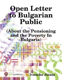 Cover Open Letter to Bulgarian Public - (About the Pensioning and the Poverty In Bulgaria)