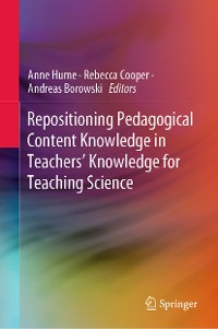 Cover Repositioning Pedagogical Content Knowledge in Teachers' Knowledge for Teaching Science