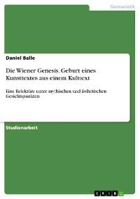 Cover Die Wiener Genesis. Geburt eines Kunsttextes aus einem Kulttext