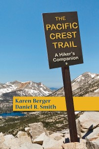 Cover The Pacific Crest Trail: A Hiker's Companion (Second Edition)