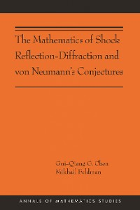 Cover The Mathematics of Shock Reflection-Diffraction and von Neumann's Conjectures