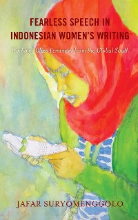 Cover Fearless Speech in Indonesian Women's Writing
