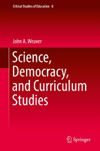 Cover Science, Democracy, and Curriculum Studies