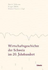 Cover Wirtschaftsgeschichte der Schweiz im 20. Jahrhundert