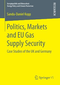 Cover Politics, Markets and EU Gas Supply Security