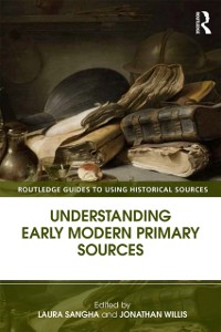 Cover Understanding Early Modern Primary Sources
