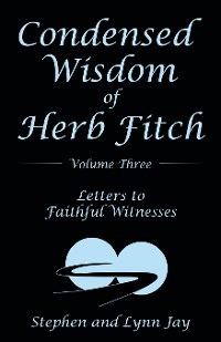Cover Condensed Wisdom of Herb Fitch Volume Three
